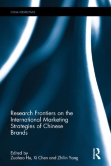 Research Frontiers on the International Marketing Strategies of Chinese Brands, Hardback Book