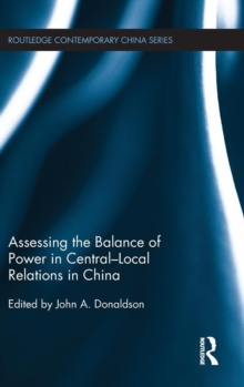 Assessing the Balance of Power in Central-Local Relations in China, Hardback Book