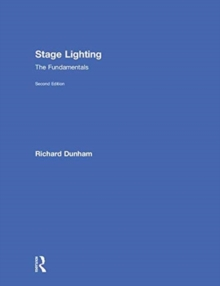 Stage Lighting Second Edition : The Fundamentals, Hardback Book