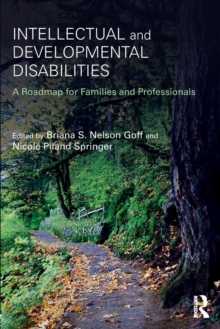 Intellectual and Developmental Disabilities : A Roadmap for Families and Professionals, Paperback / softback Book