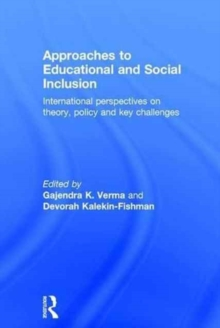 Approaches to Educational and Social Inclusion : International Perspectives on Theory, Policy and Key Challenges, Hardback Book