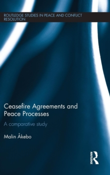 Ceasefire Agreements and Peace Processes : A Comparative Study, Hardback Book