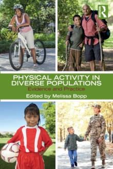 Physical Activity in Diverse Populations : Evidence and Practice, Paperback Book