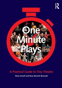 One Minute Plays : A Practical Guide to Tiny Theatre, Paperback / softback Book