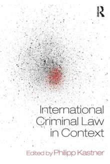 International Criminal Law in Context, Paperback / softback Book