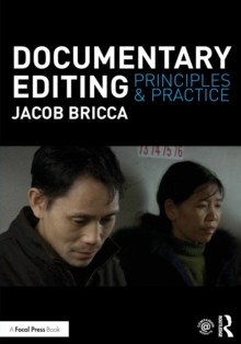 Documentary Editing : Principles & Practice, Paperback / softback Book