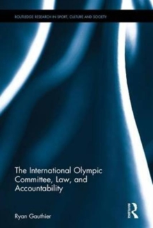 The International Olympic Committee, Law, and Accountability, Hardback Book