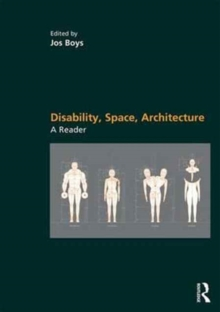Disability, Space, Architecture: A Reader, Paperback Book