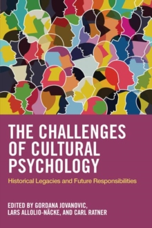 The Challenges of Cultural Psychology : Historical Legacies and Future Responsibilities, Paperback / softback Book