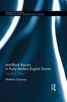 "Anti-Black Racism in Early Modern English Drama : The Other ""Other"", Hardback Book"