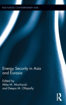 Energy Security in Asia and Eurasia, Hardback Book