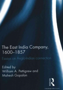 The East India Company, 1600-1857 : Essays on Anglo-Indian connection, Hardback Book