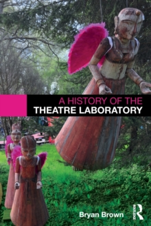 A History of the Theatre Laboratory, Paperback / softback Book
