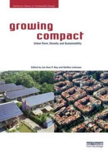 Growing Compact : Urban Form, Density and Sustainability, Paperback Book