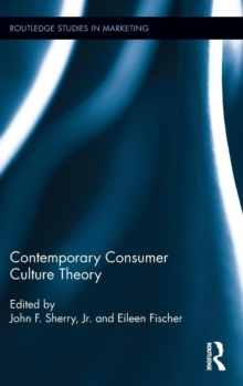 Contemporary Consumer Culture Theory, Hardback Book