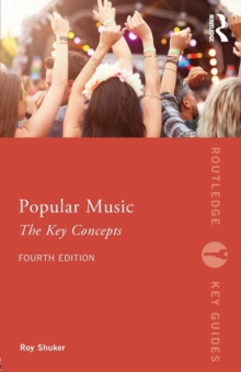 Popular Music: The Key Concepts, Paperback / softback Book