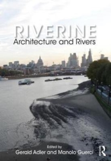 Riverine : Architecture and Rivers, Paperback / softback Book