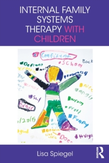 Internal Family Systems Therapy with Children, Paperback Book