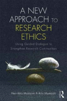 A New Approach to Research Ethics : Using Guided Dialogue to Strengthen Research Communities, Paperback / softback Book