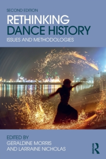 Rethinking Dance History : Issues and Methodologies, Paperback / softback Book