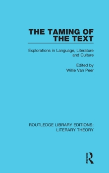 The Taming of the Text : Explorations in Language, Literature and Culture, Hardback Book