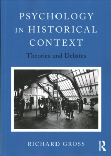 Psychology in Historical Context : Theories and Debates, Paperback / softback Book