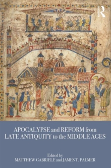 Apocalypse and Reform from Late Antiquity to the Middle Ages, Paperback Book