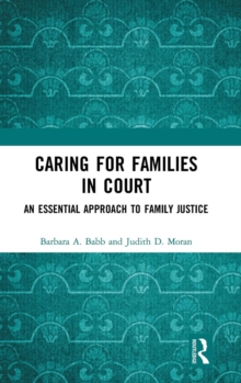 Caring for Families in Court : An Essential Approach to Family Justice, Hardback Book