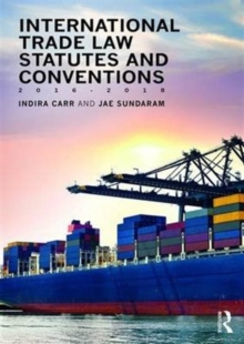 International Trade Law Statutes and Conventions 2016-2018, Paperback / softback Book