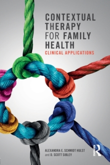 Contextual Therapy for Family Health : Clinical Applications, Paperback / softback Book