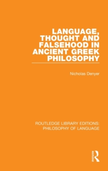Language, Thought and Falsehood in Ancient Greek Philosophy, Hardback Book