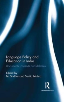 Language Policy and Education in India : Documents, contexts and debates, Hardback Book