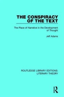 The Conspiracy of the Text : The Place of Narrative in the Development of Thought, Hardback Book
