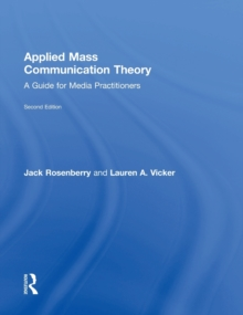 Applied Mass Communication Theory : A Guide for Media Practitioners, Hardback Book