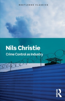 Crime Control as Industry : Towards Gulags, Western Style, Paperback Book
