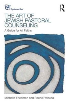 The Art of Jewish Pastoral Counseling : A Guide for All Faiths, Paperback / softback Book