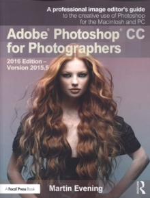 Adobe Photoshop CC for Photographers : 2016 Edition - Version 2015.5, Paperback Book