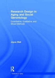 Research Design in Aging and Social Gerontology : Quantitative, Qualitative, and Mixed Methods, Hardback Book