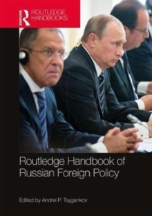 Routledge Handbook of Russian Foreign Policy, Hardback Book