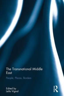 The Transnational Middle East : People, Places, Borders, Hardback Book