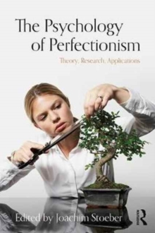 The Psychology of Perfectionism : Theory, Research, Applications, Paperback / softback Book