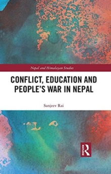 Conflict, Education and People's War in Nepal, Hardback Book