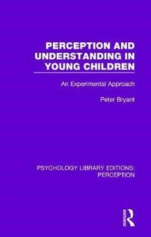Perception and Understanding in Young Children : An Experimental Approach, Hardback Book