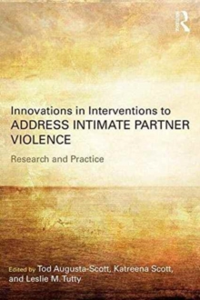 Innovations in Interventions to Address Intimate Partner Violence : Research and Practice, Paperback / softback Book