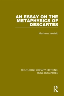 An Essay on the Metaphysics of Descartes, Hardback Book
