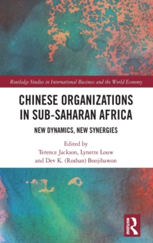 Chinese Organizations in Sub-Saharan Africa : New Dynamics, New Synergies, Hardback Book