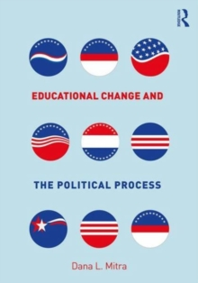 Educational Change and the Political Process, Paperback / softback Book