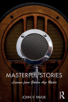 Masterful Stories : Lessons from Golden Age Radio, Paperback / softback Book