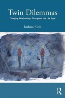 Twin Dilemmas : Changing Relationships Throughout the Life Span, Paperback Book