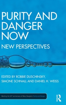 Purity and Danger Now : New Perspectives, Hardback Book